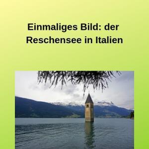 Einmaliges Bild der Reschensee in Italien