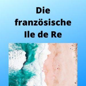 Die französische Ile de Re