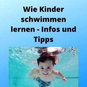 Wie Kinder schwimmen lernen - Infos und Tipps