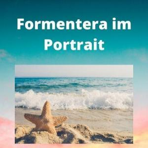 Formentera im Portrait