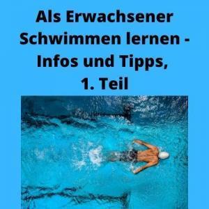Als Erwachsener Schwimmen lernen - Infos und Tipps, 1. Teil